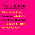 Bihar Police Lady Constable Admit Card Exam Date 2020