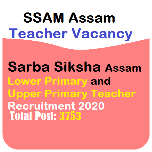 SSA Assam Assistant Teacher Vacancy 2020 Apply for 3753 Posts.