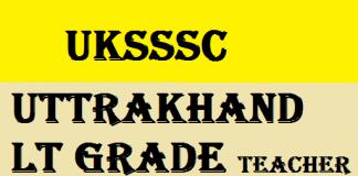 Uttrakhand UKSSSC LT Grade Teacher Recruitment 2020