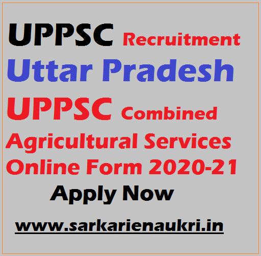 UPPSC Agriculture Service Form 2020-21