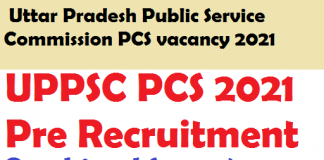 UPPSC PCS 2021 Pre Vacancy